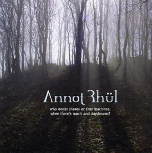 Annot Rhül — Who Needs Planes or Time Machines, When There's Music and Daydreams?