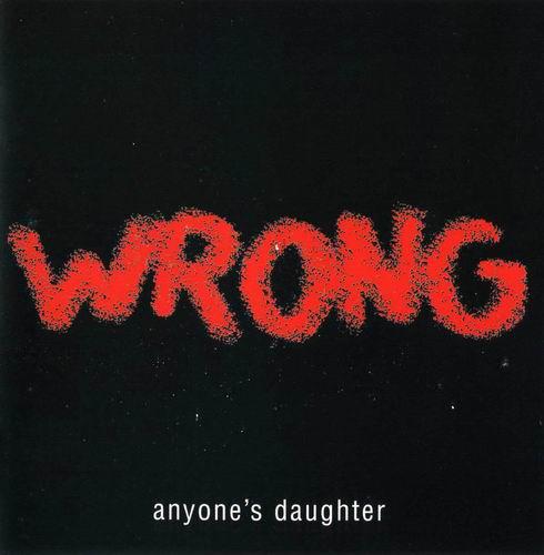 Anyone's Daughter — Wrong