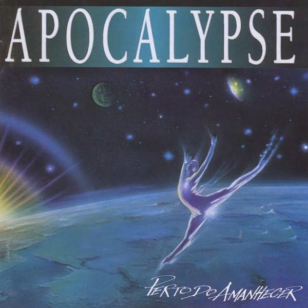 Apocalypse  — Perto do Amanhecer
