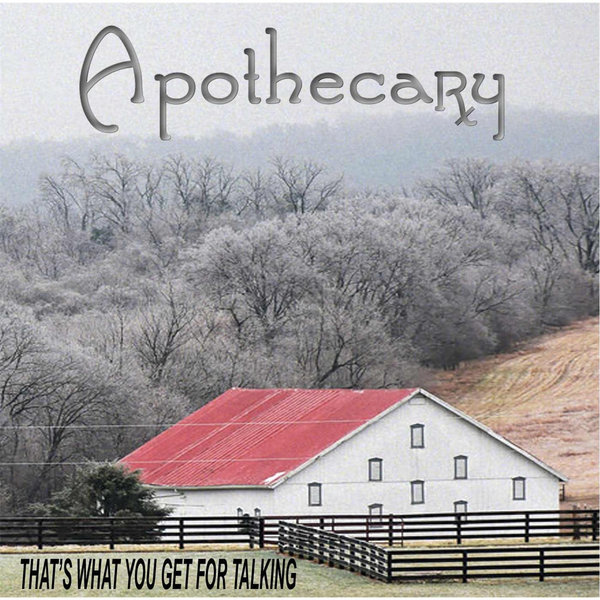 Apothecary — That's What You Get for Talking