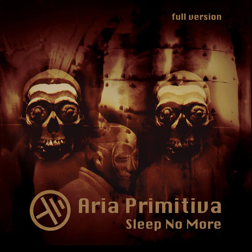 Aria Primitiva — Sleep No More