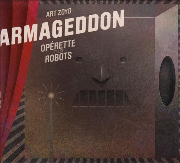 Art Zoyd — Armageddon - Opérette pour Robots