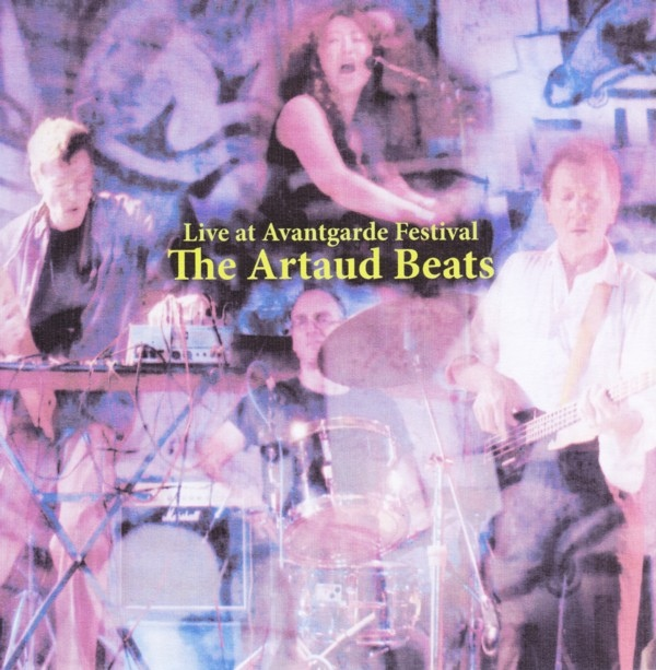 The Artaud Beats — Live at Avantgarde Festival