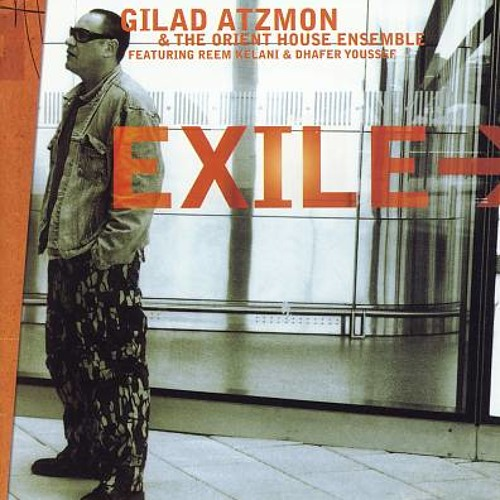 Gilad Atzmon & The Orient House Ensemble — Exile