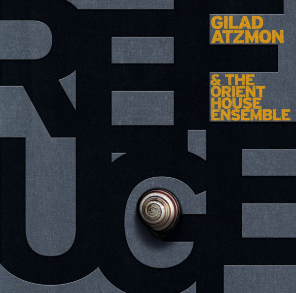 Gilad Atzmon & The Orient House Ensemble — Refuge