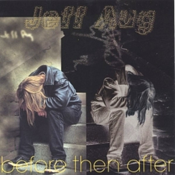 Jeff Aug — Before Then After