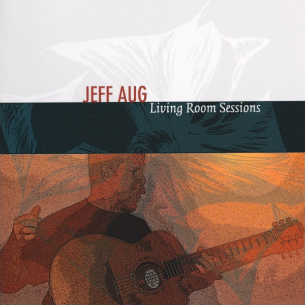 Jeff Aug — Living Room Sessions