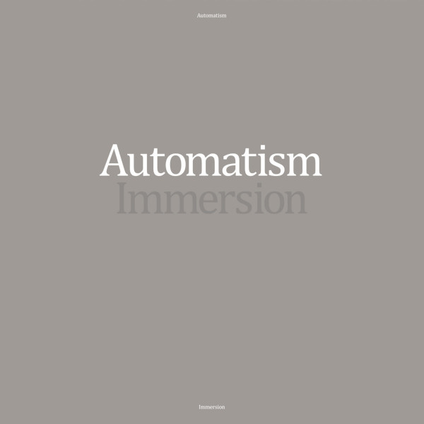Automatism — Immersion