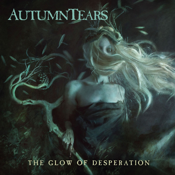 Autumn Tears — The Glow of Desperation
