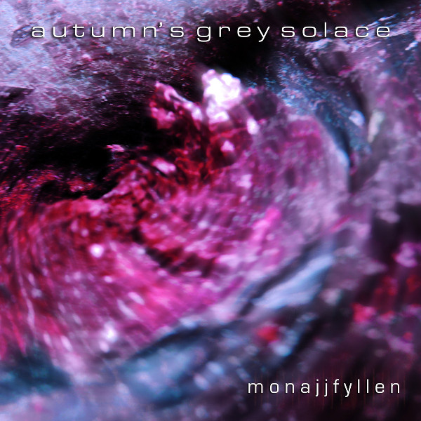 Autumn's Grey Solace — Monajjfyllen