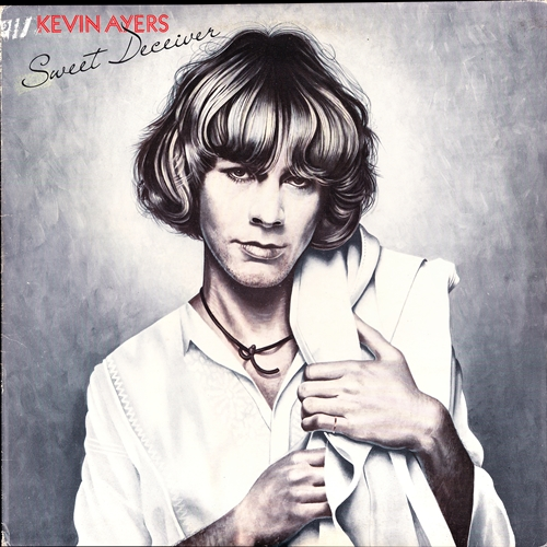 Kevin Ayers — Sweet Deceiver