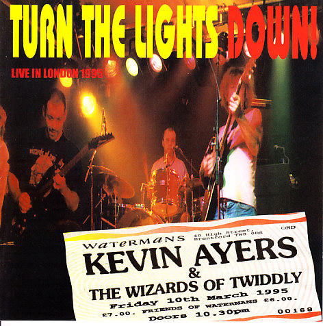Kevin Ayers and the Wizards of Twiddly — Turn the Lights Down!