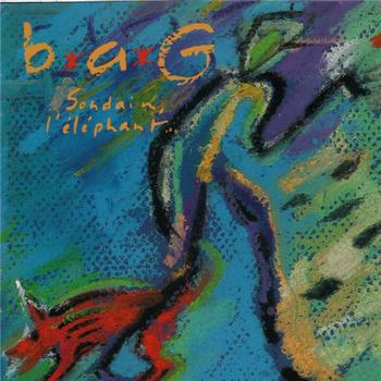 B.A.G. — Soudain, l'Éléphant