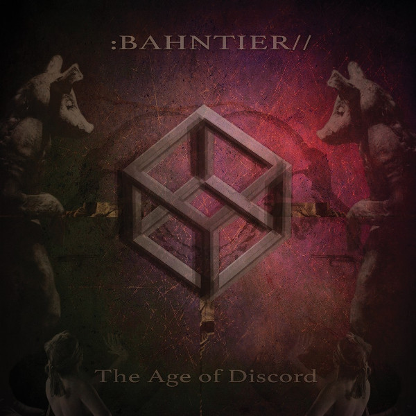 Bahntier — The Age of Discord