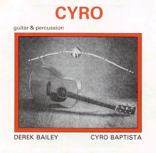 Derek Bailey / Cyro Baptista — Cyro