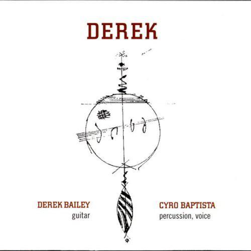 Derek Bailey / Cyro Baptista — Derek