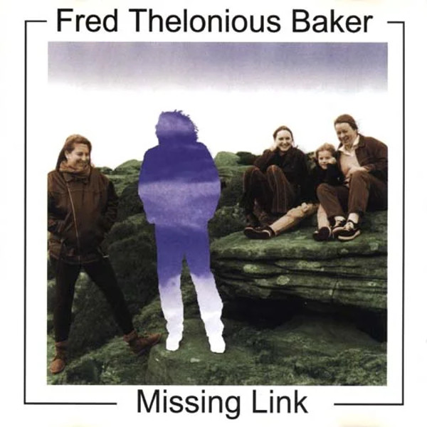 Fred Thelonious Baker — Missing Link