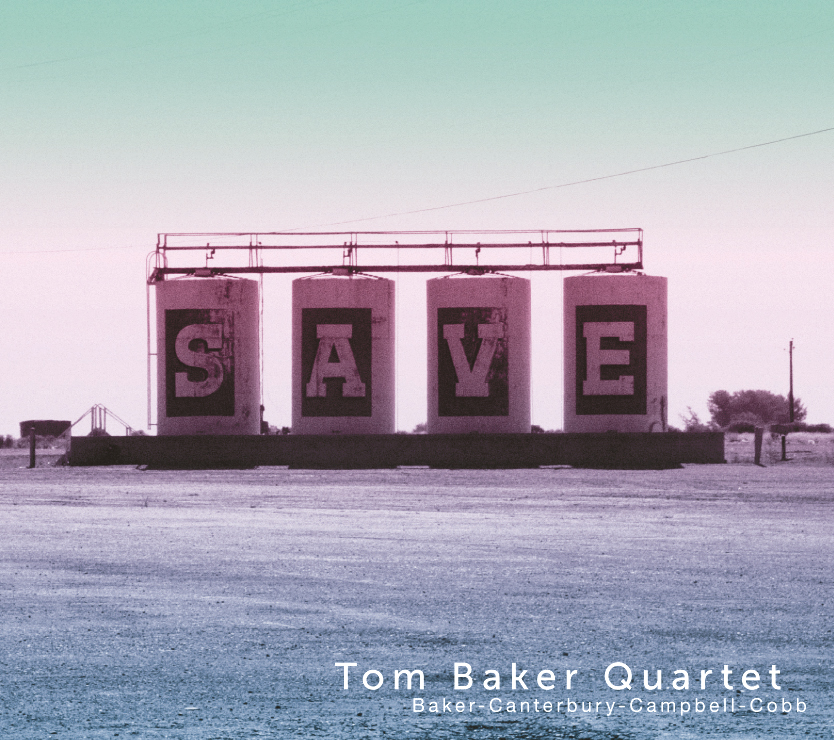 Tom Baker Quartet — Save