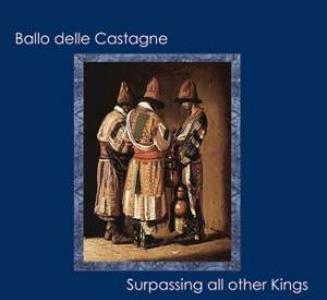 Ballo delle Castagne — Surpassing All Other Kings
