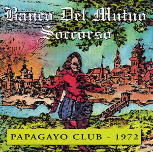 Banco del Mutuo Soccorso  — Papagayo Club 1972