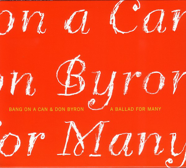 Bang on a Can / Don Byron — A Ballad for Many