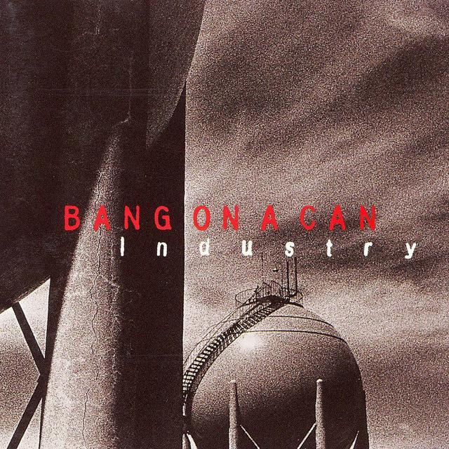 Bang on a Can — Industry