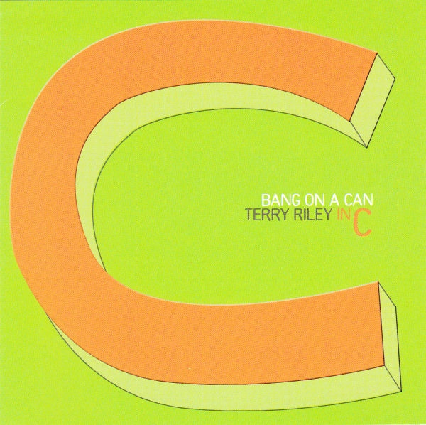 Bang on a Can  — Terry Riley: In C