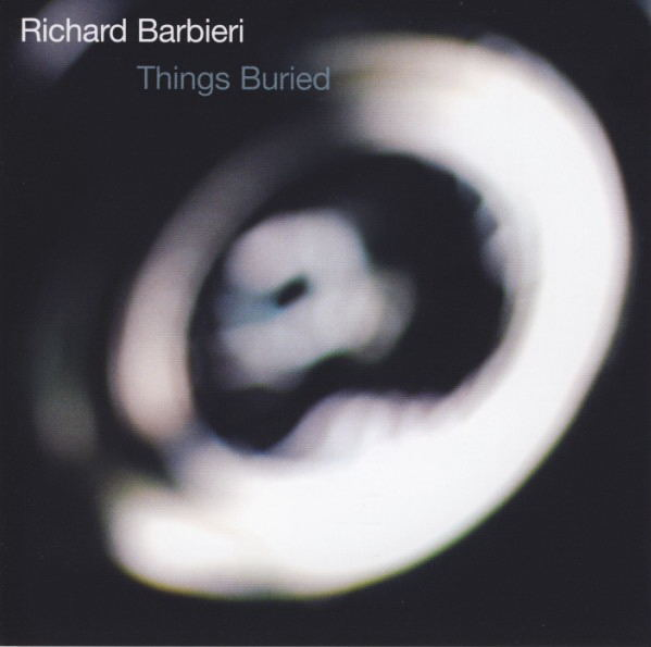 Richard Barbieri — Things Buried