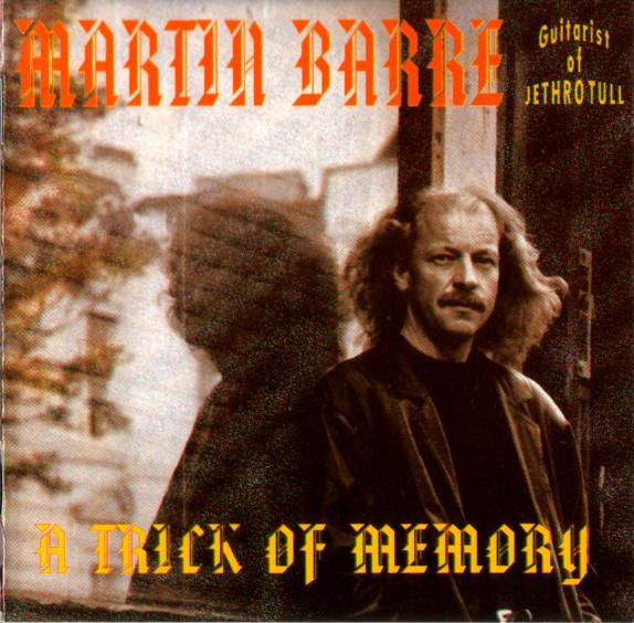 Martin Barre — A Trick of Memory