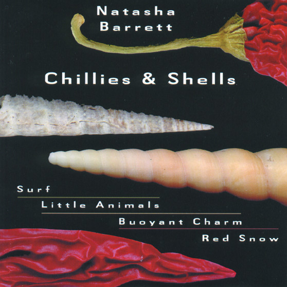 Natasha Barrett — Chillies & Shells