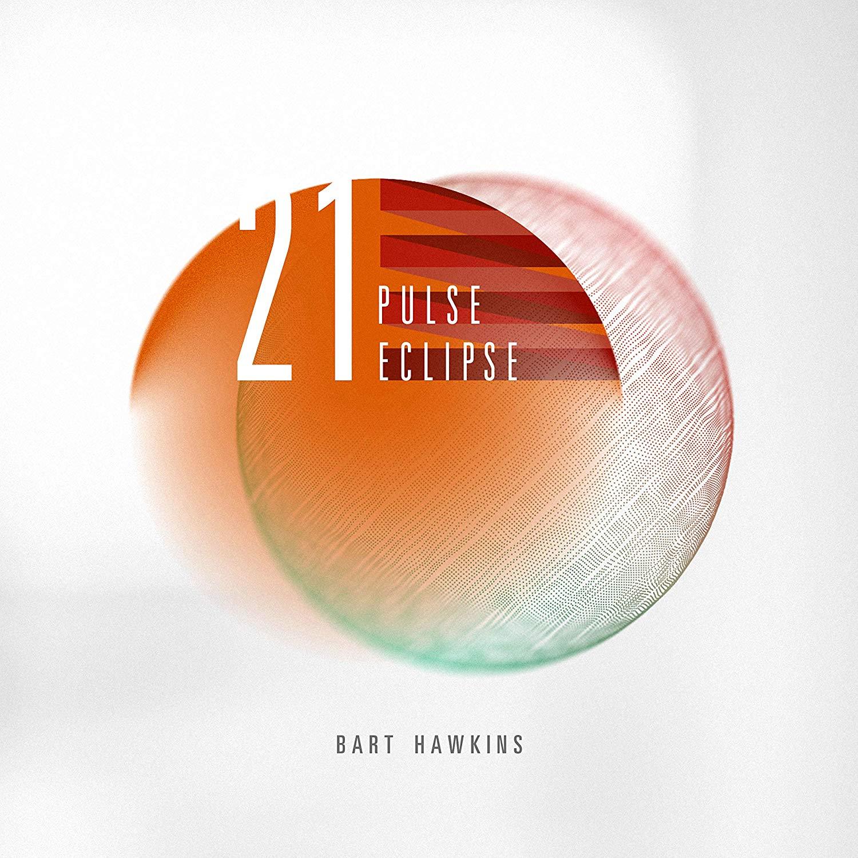 Bart Hawkins — 21 Pulse Eclipse