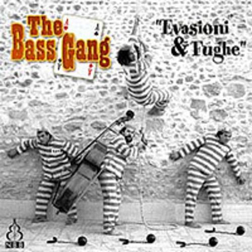 The Bass Gang — Evasioni & Fughe