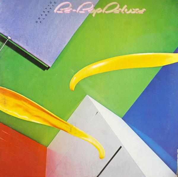 Be Bop Deluxe — Drastic Plastic