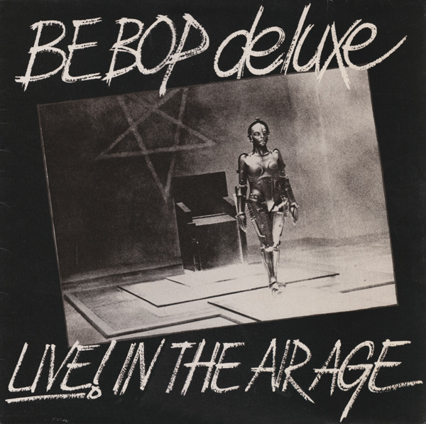 Be Bop Deluxe — Live! In the Air Age