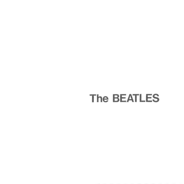 The Beatles — The Beatles (AKA The White Album)