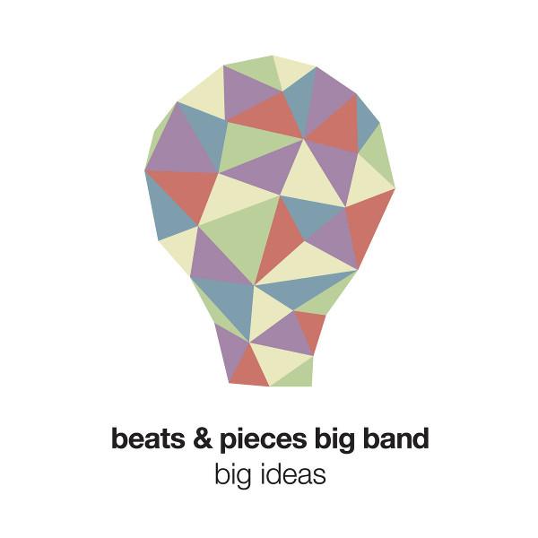 Beats & Pieces Big Band — Big Ideas