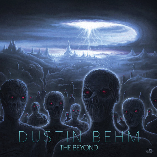 Dustin Behm — The Beyond