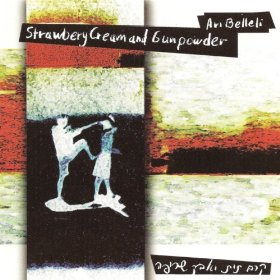 Avi Belleli — Strawberry Cream and Gunpowder
