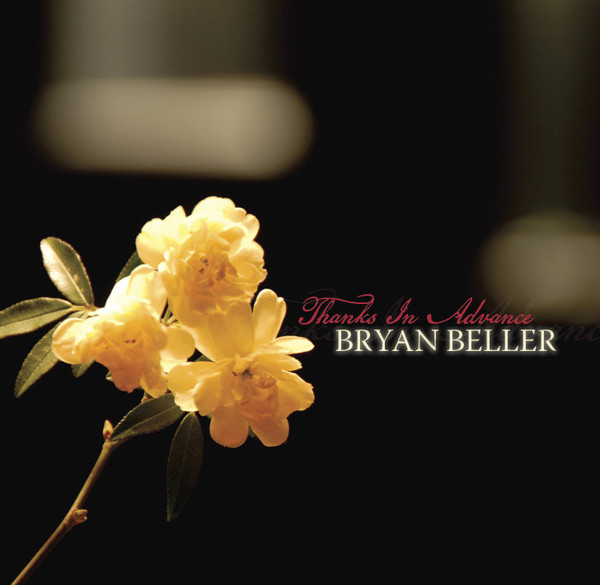 Bryan Beller — Thanks in Advance
