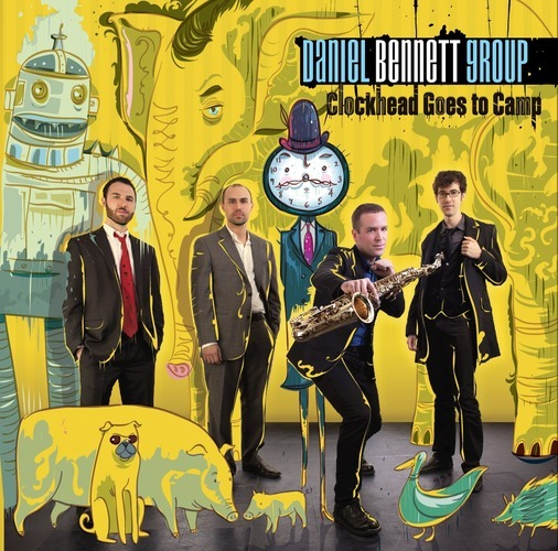 Daniel Bennett Group — Clockhead Goes to Camp