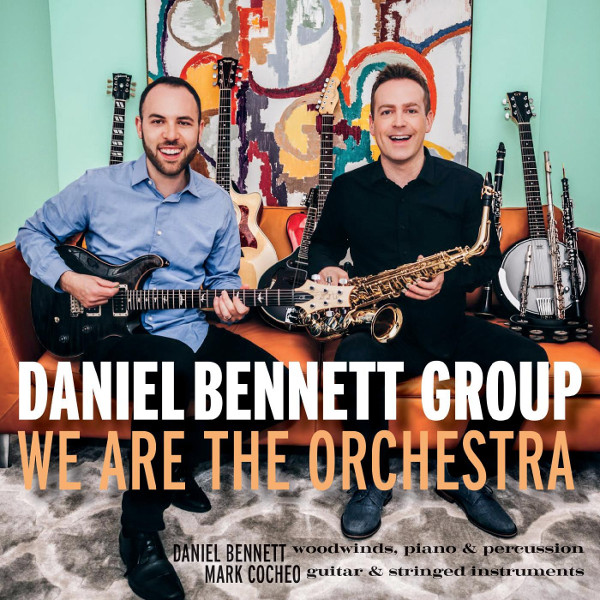Daniel Bennett Group — We Are the Orchestra