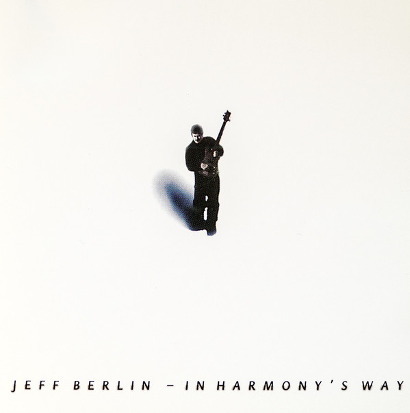 Jeff Berlin — In Harmony's Way