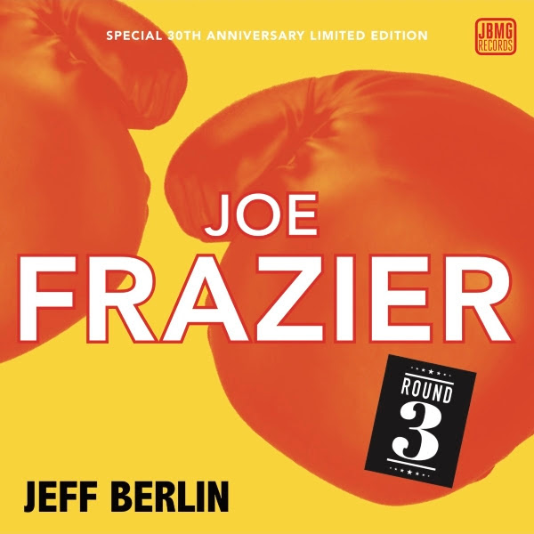 Jeff Berlin — Joe Frazier - Round 3
