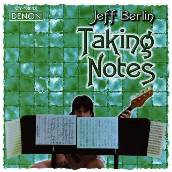 Jeff Berlin — Taking Notes