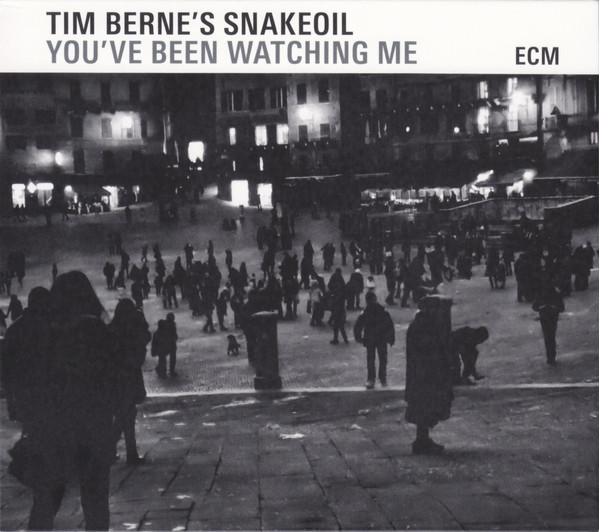 Tim Berne's Snakeoil — You've Been Watching Me
