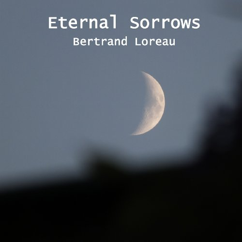 Bertrand Loreau — Eternal Sorrows