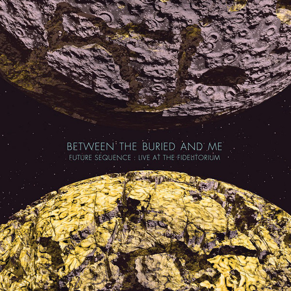 Between the Buried and Me — Future Sequence: Live at the Fidelitorium