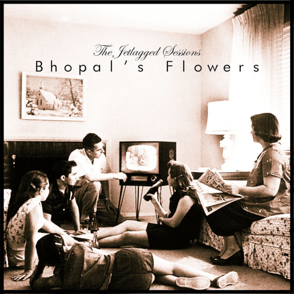 Bhopal's Flowers — The Jetlagged Sessions
