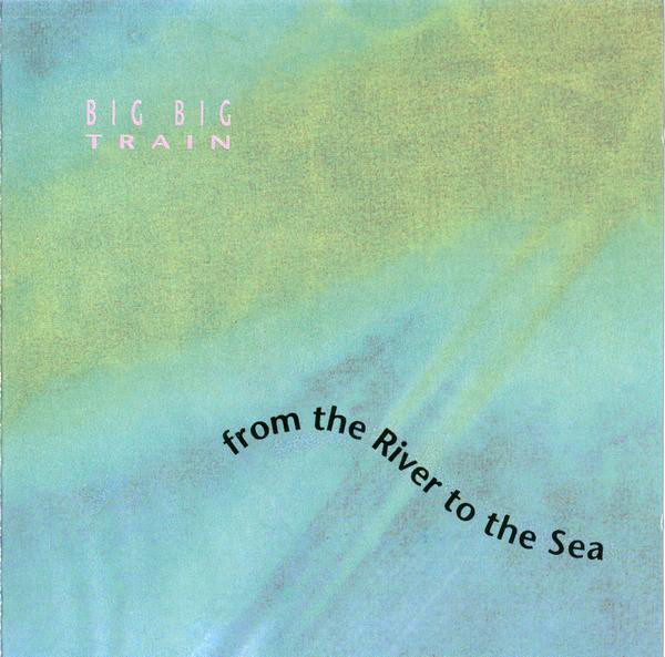 Big Big Train — From the River to the Sea