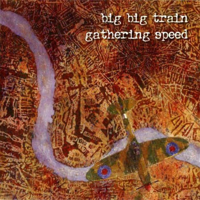 Big Big Train — Gathering Speed